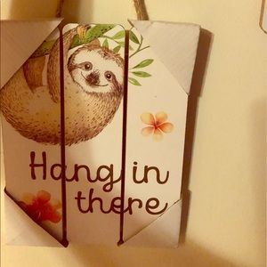 """""""Hang in there"""" Decorative Sloth Sign"""